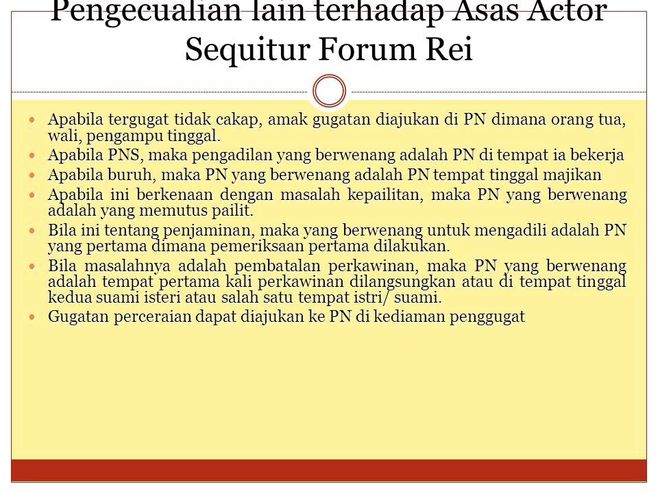 Pengecualian lain terhadap Asas Actor Sequitur Forum Rei