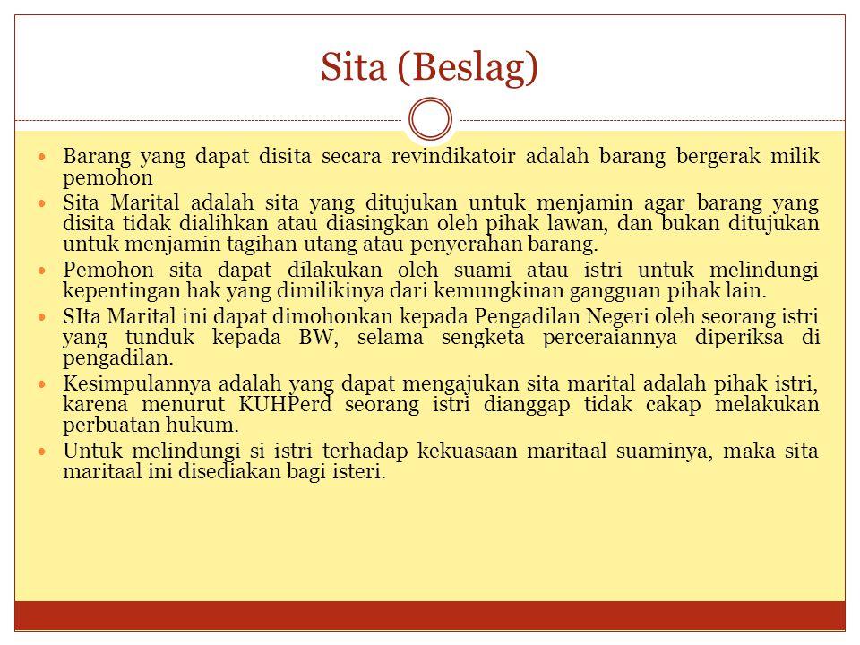Sita (Beslag) Barang yang dapat disita secara revindikatoir adalah barang bergerak milik pemohon.