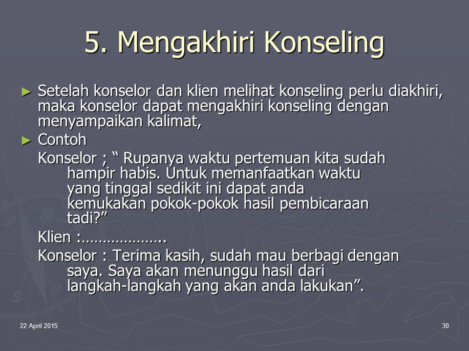 5. Mengakhiri Konseling