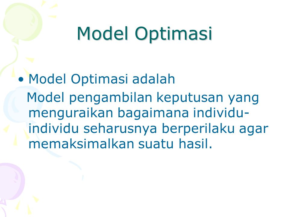 Model Optimasi Model Optimasi adalah