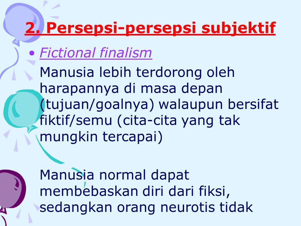 2. Persepsi-persepsi subjektif
