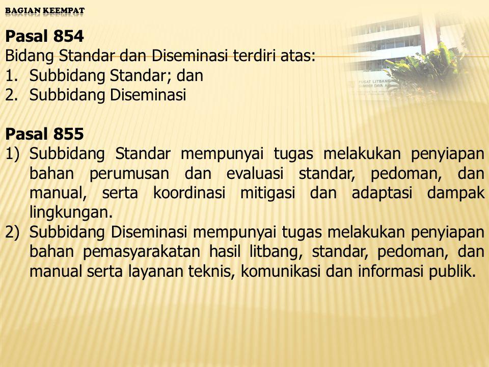 Bidang Standar dan Diseminasi terdiri atas: Subbidang Standar; dan