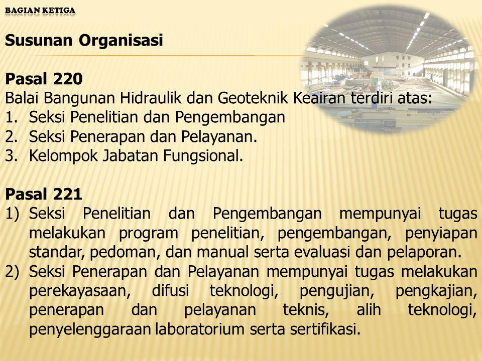 Balai Bangunan Hidraulik dan Geoteknik Keairan terdiri atas: