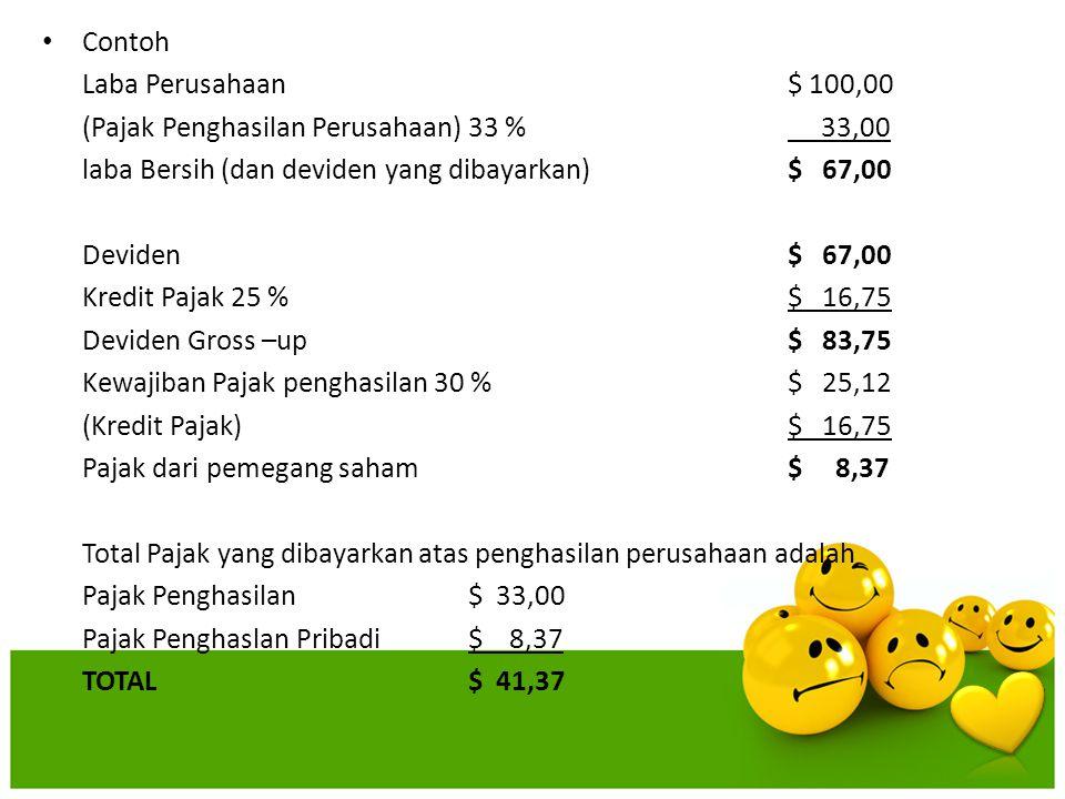 Contoh Laba Perusahaan $ 100,00. (Pajak Penghasilan Perusahaan) 33 % 33,00. laba Bersih (dan deviden yang dibayarkan) $ 67,00.