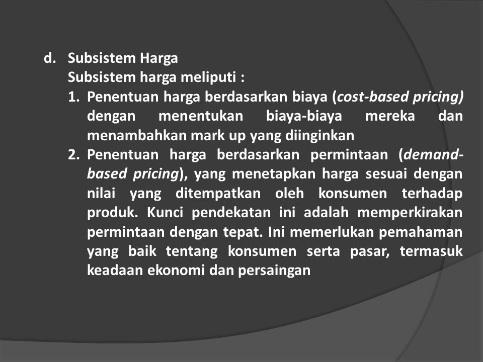 d. Subsistem Harga Subsistem harga meliputi :
