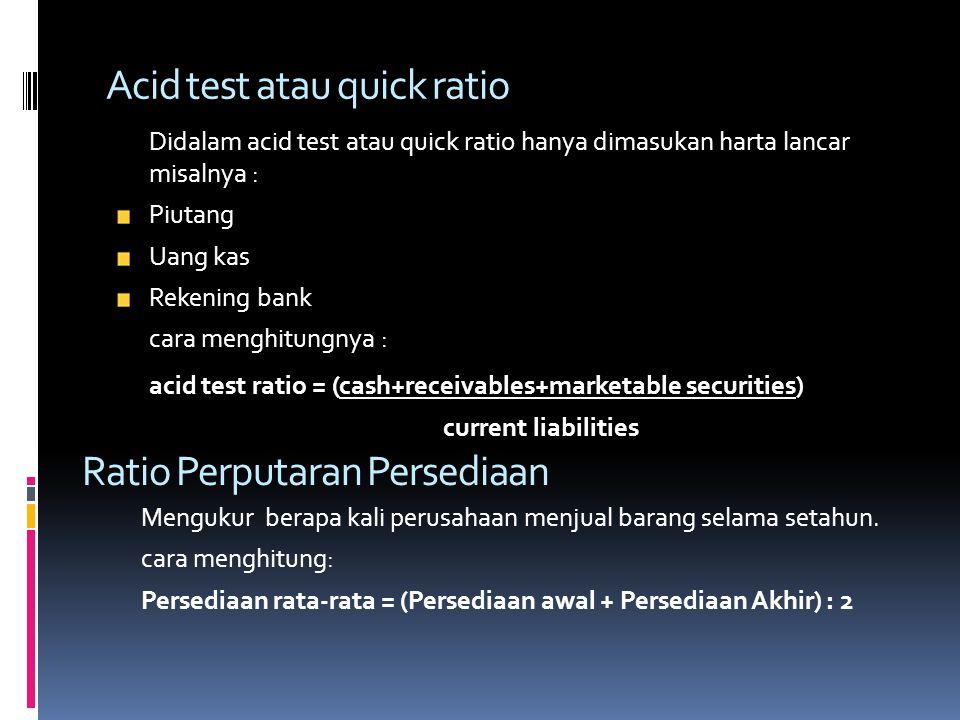 Acid test atau quick ratio