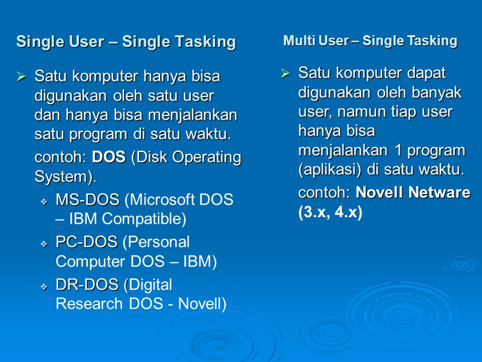 Single User – Single Tasking