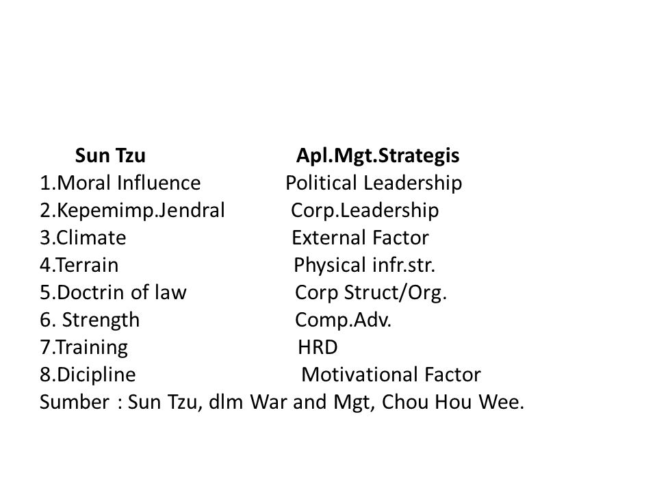 Sun Tzu Apl. Mgt. Strategis 1. Moral Influence Political Leadership 2