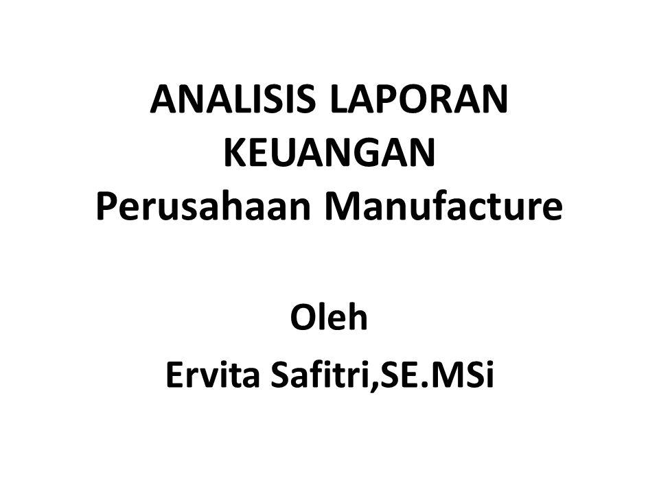 ANALISIS LAPORAN KEUANGAN Perusahaan Manufacture