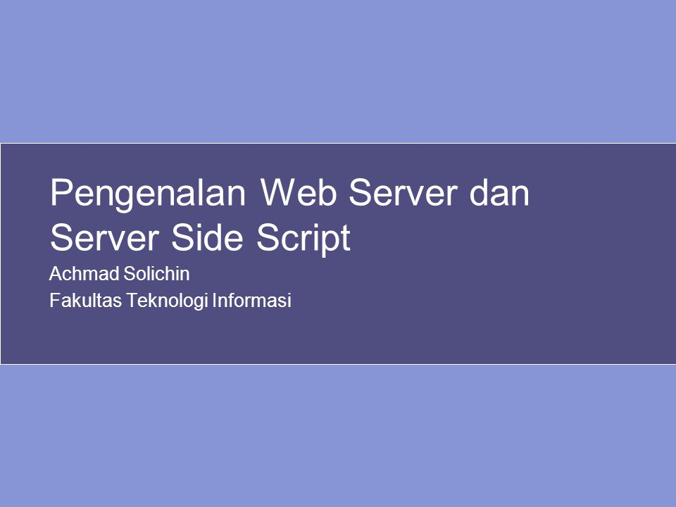 Pengenalan Web Server dan Server Side Script