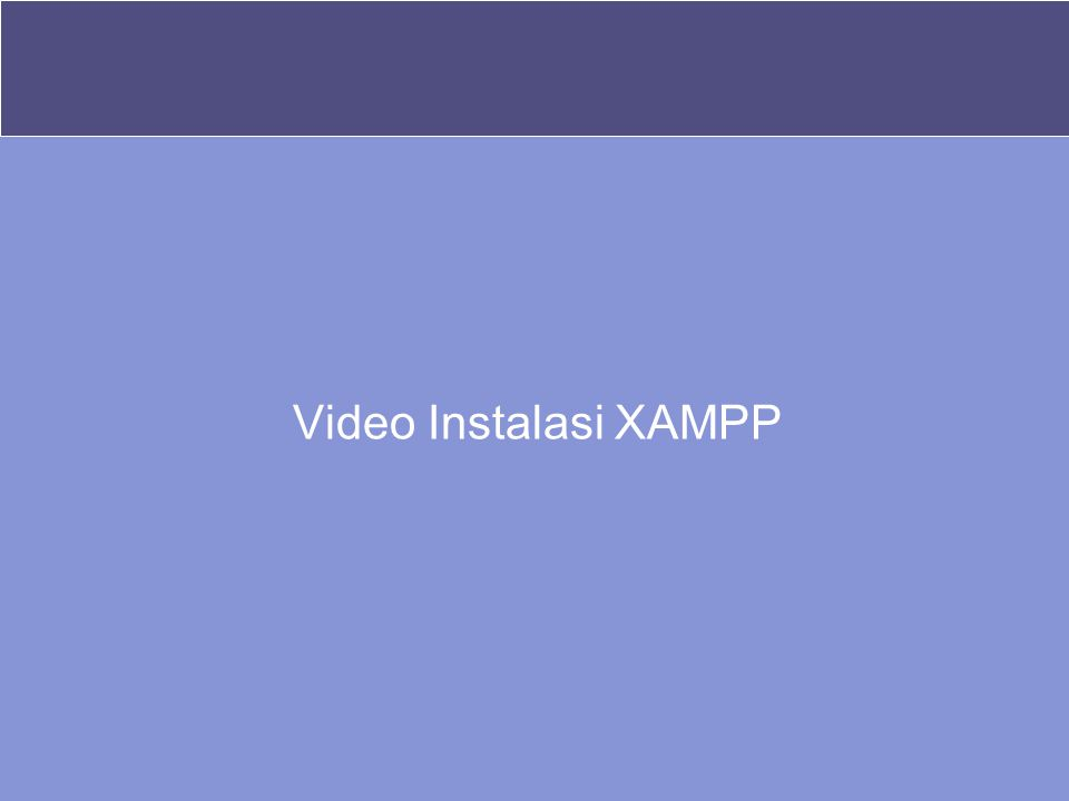 Video Instalasi XAMPP