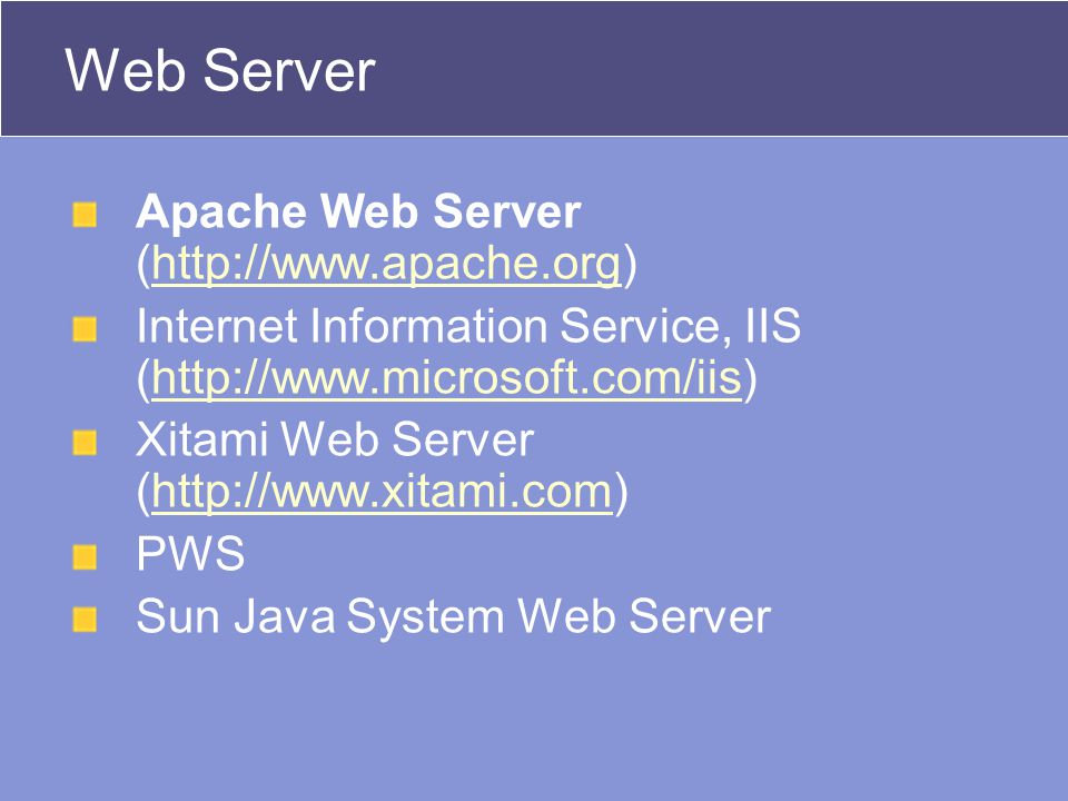 Web Server Apache Web Server (http://www.apache.org)