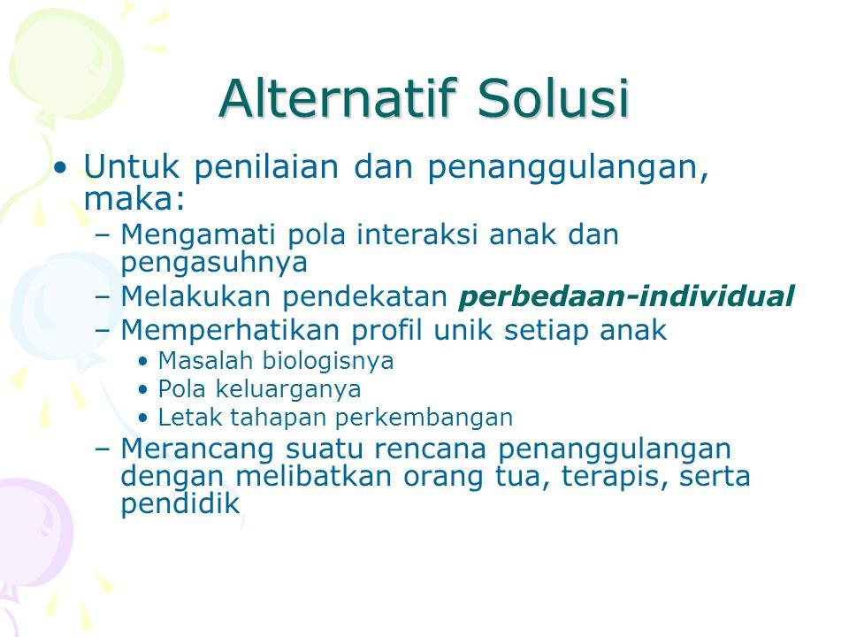 Alternatif Solusi Untuk penilaian dan penanggulangan, maka: