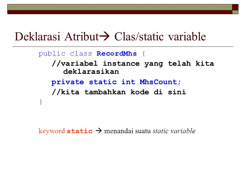 Deklarasi Atribut Clas/static variable