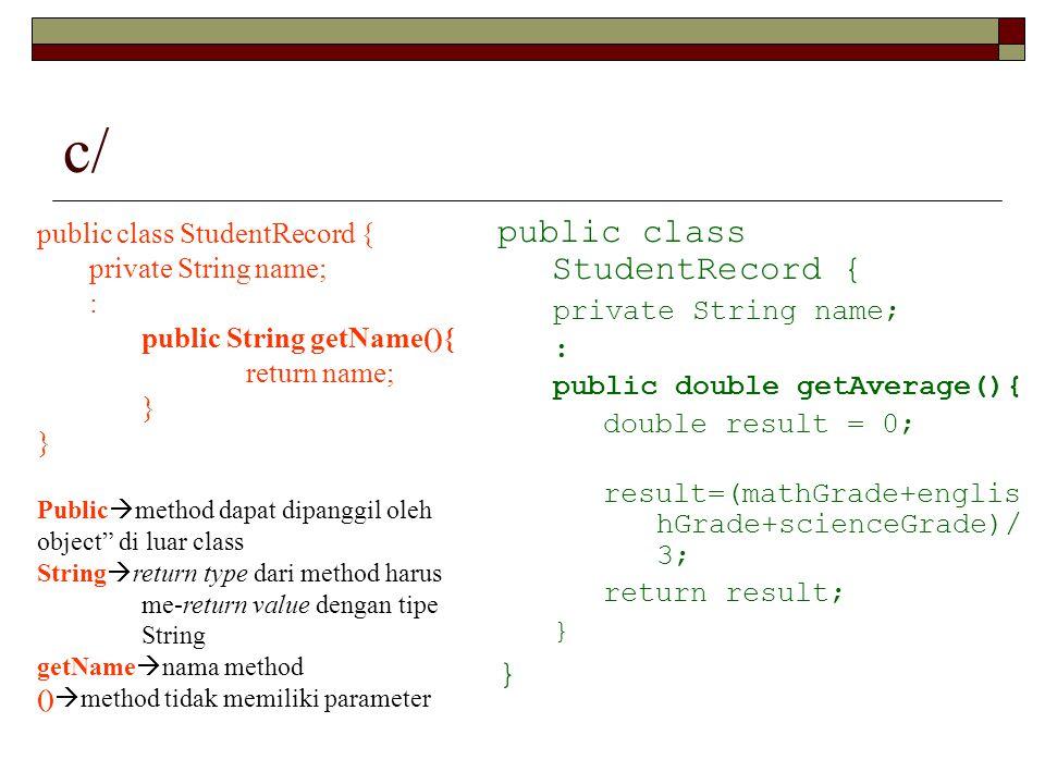 c/ public class StudentRecord { public class StudentRecord {