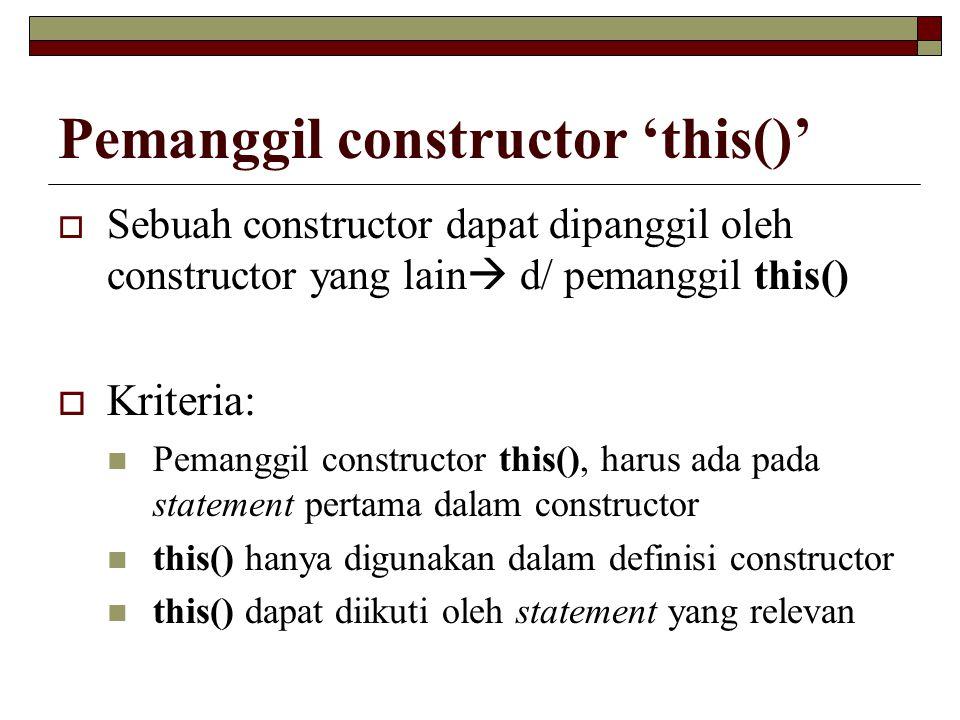 Pemanggil constructor 'this()'