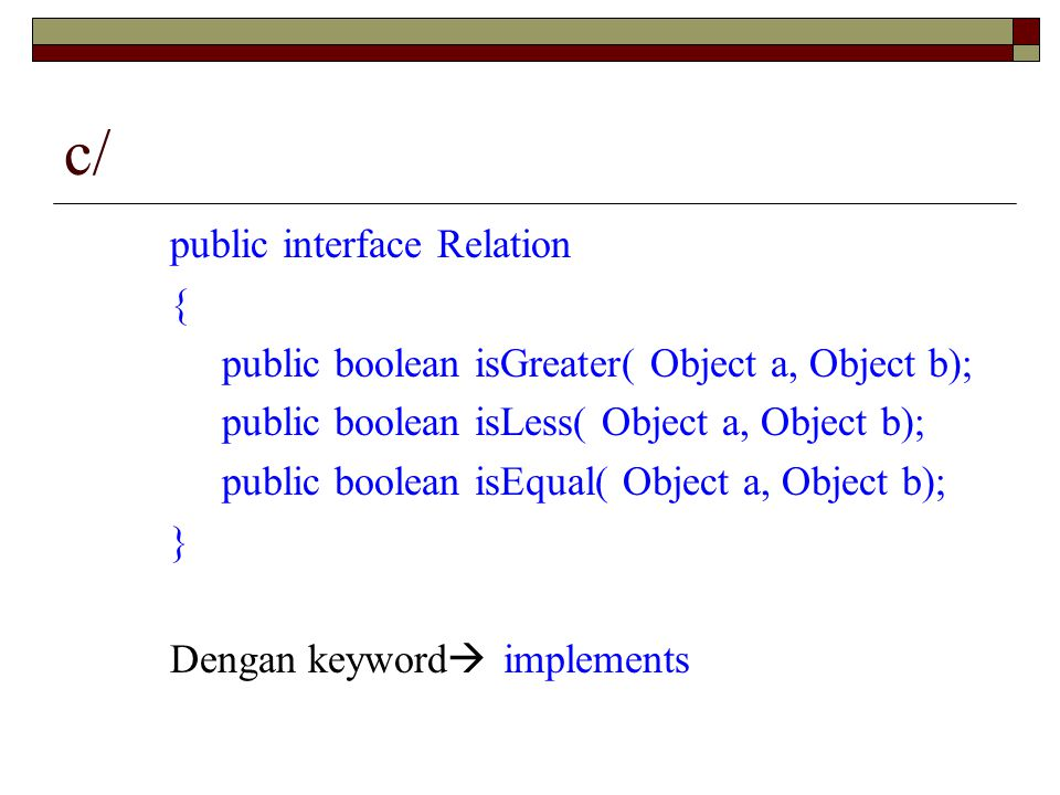 c/ public interface Relation {