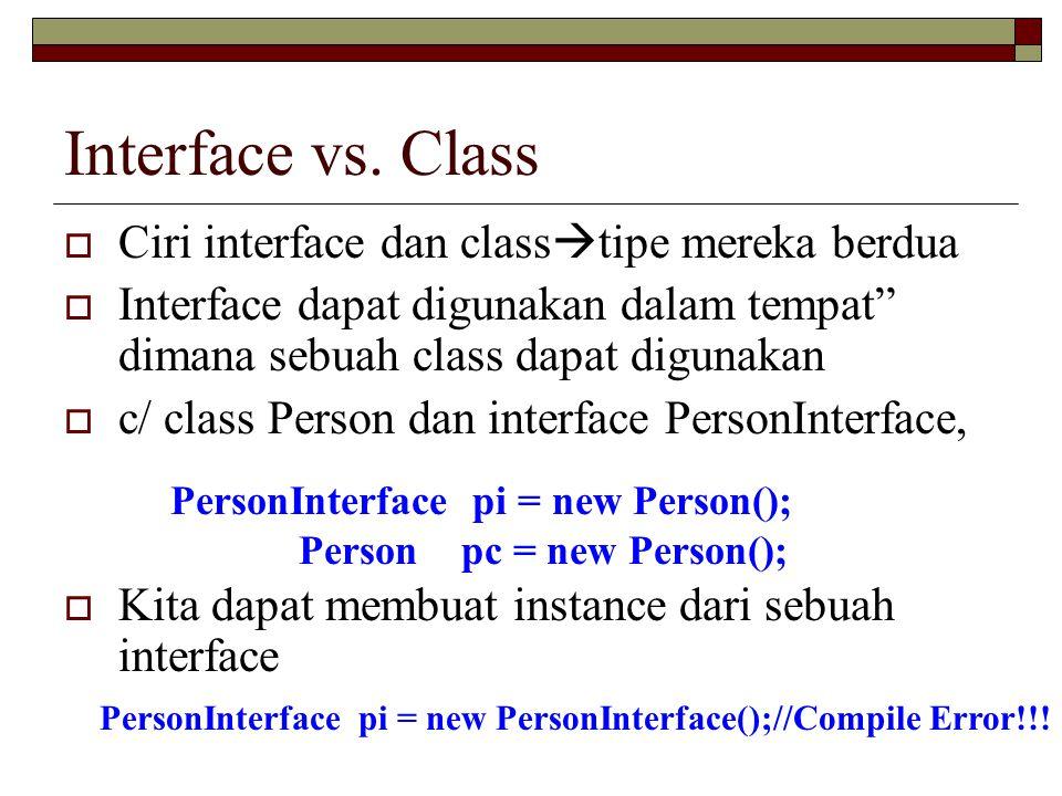 Interface vs. Class Ciri interface dan classtipe mereka berdua