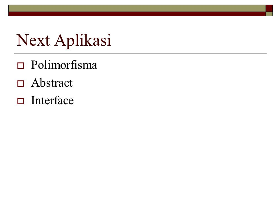 Next Aplikasi Polimorfisma Abstract Interface