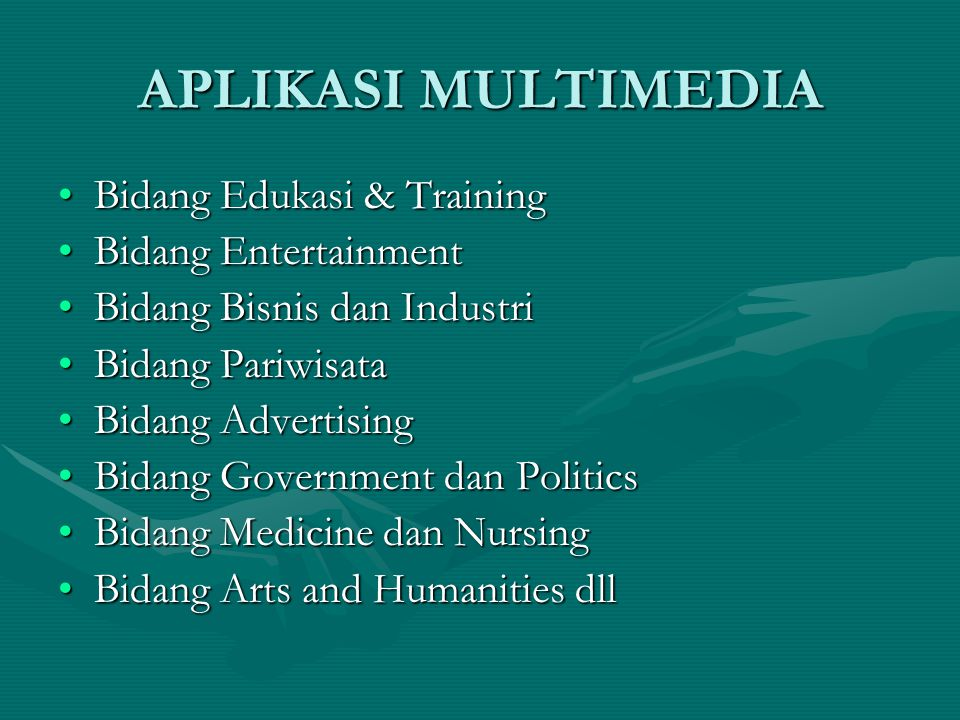 APLIKASI MULTIMEDIA Bidang Edukasi & Training Bidang Entertainment