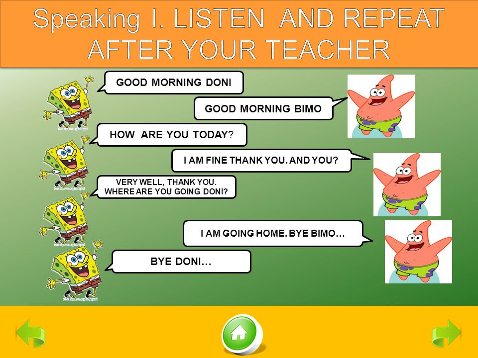 Speaking I. LISTEN AND REPEAT AFTER YOUR TEACHER