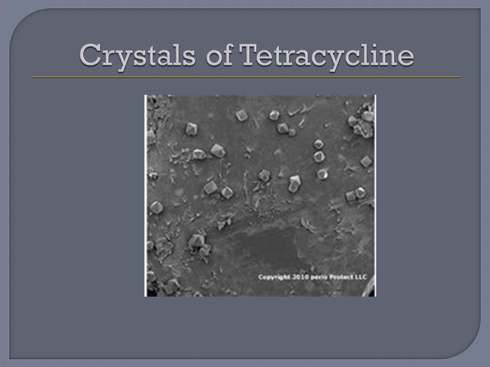 Crystals of Tetracycline