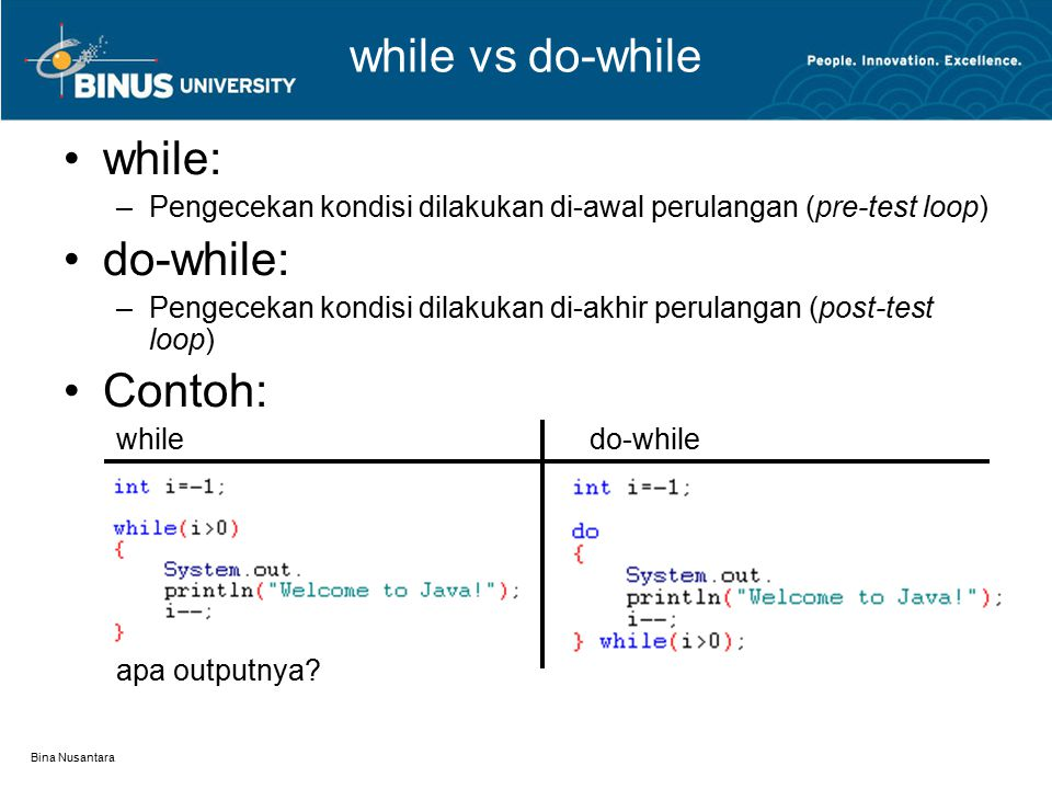 while vs do-while while: do-while: Contoh: