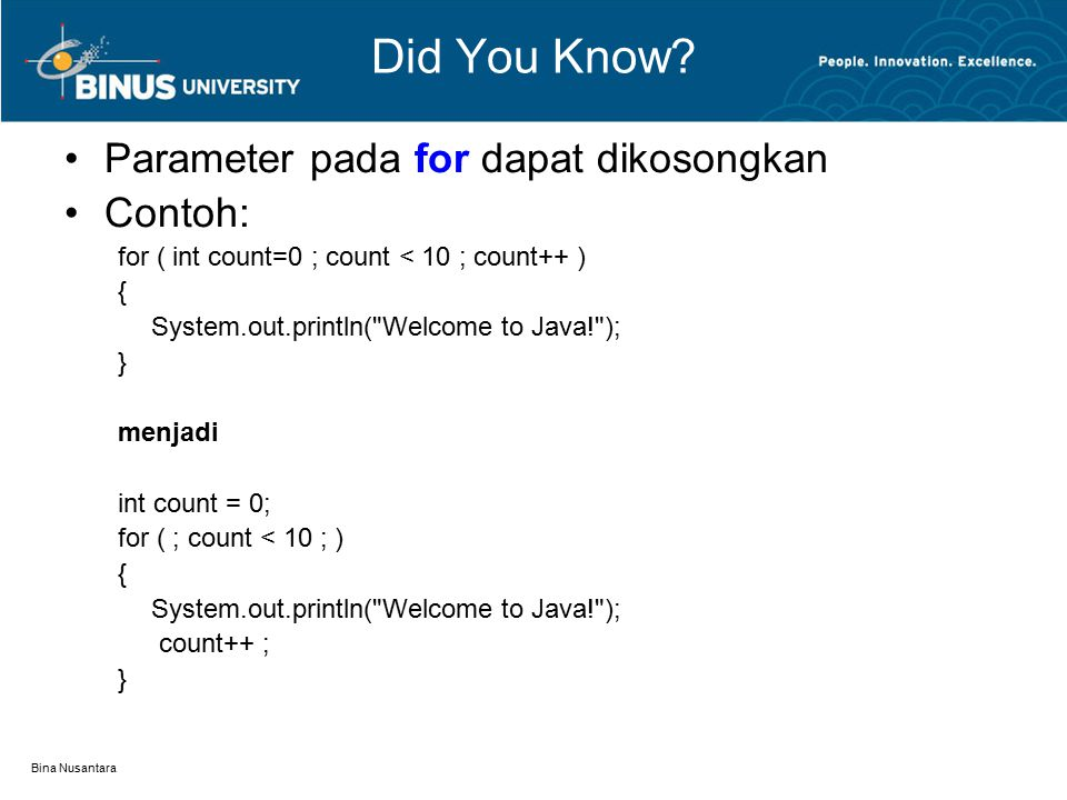 Did You Know Parameter pada for dapat dikosongkan Contoh: