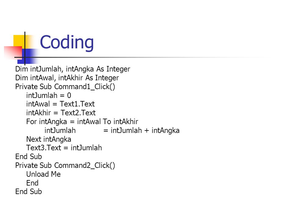 Coding Dim intJumlah, intAngka As Integer