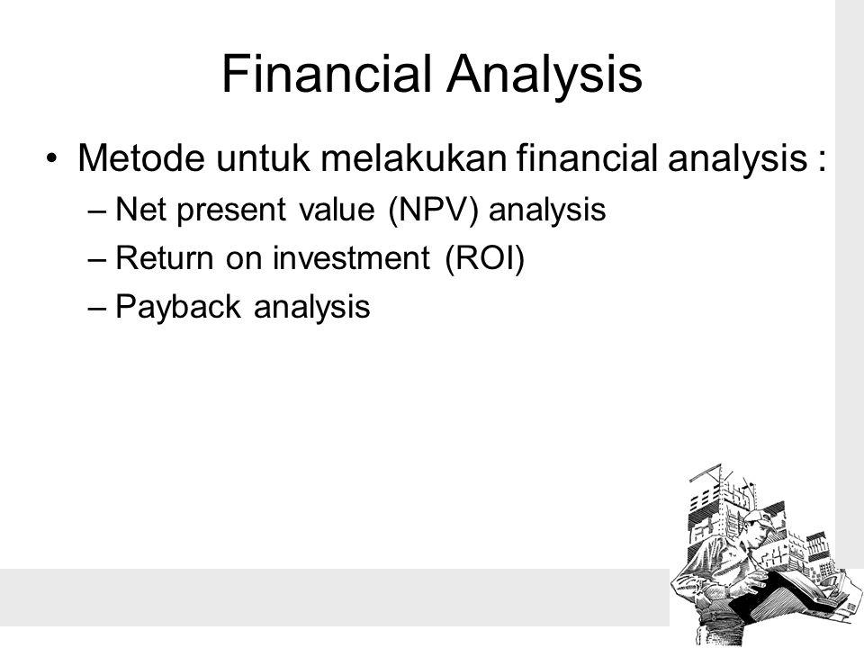 Financial Analysis Metode untuk melakukan financial analysis :