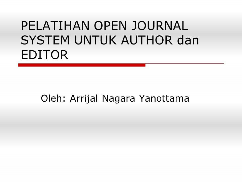 PELATIHAN OPEN JOURNAL SYSTEM UNTUK AUTHOR dan EDITOR