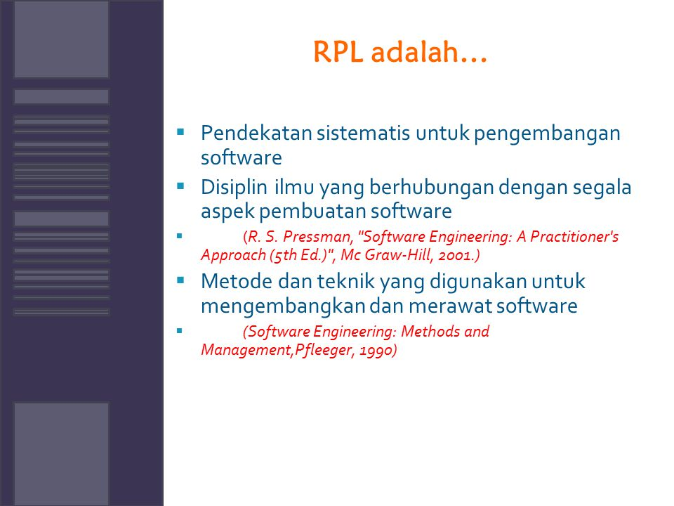 RPL adalah… Pendekatan sistematis untuk pengembangan software