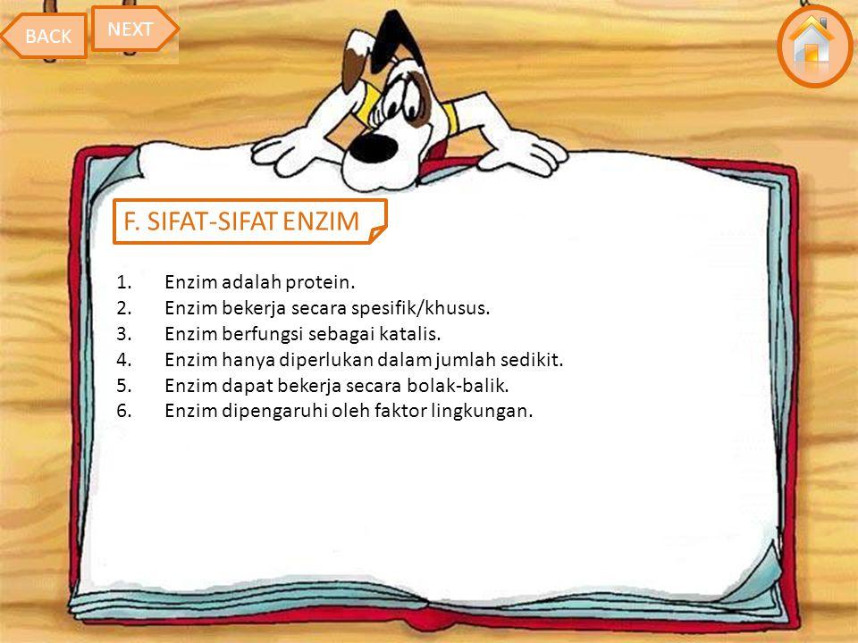 F. SIFAT-SIFAT ENZIM NEXT BACK Enzim adalah protein.