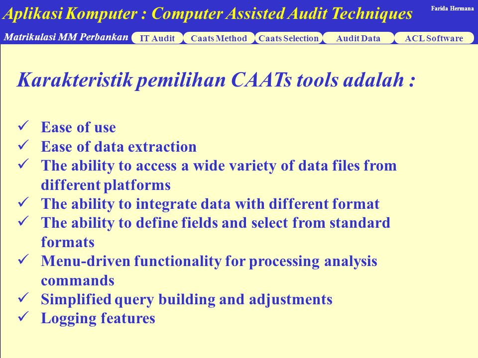 Karakteristik pemilihan CAATs tools adalah :