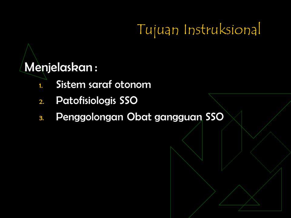 Tujuan Instruksional Menjelaskan : Sistem saraf otonom