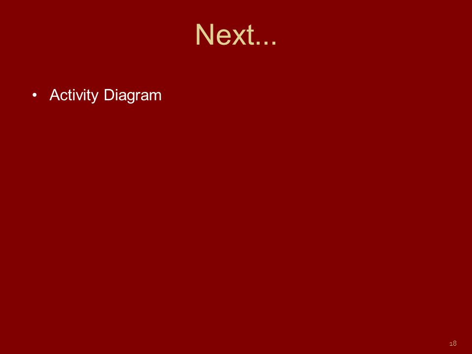 Next... Activity Diagram 18
