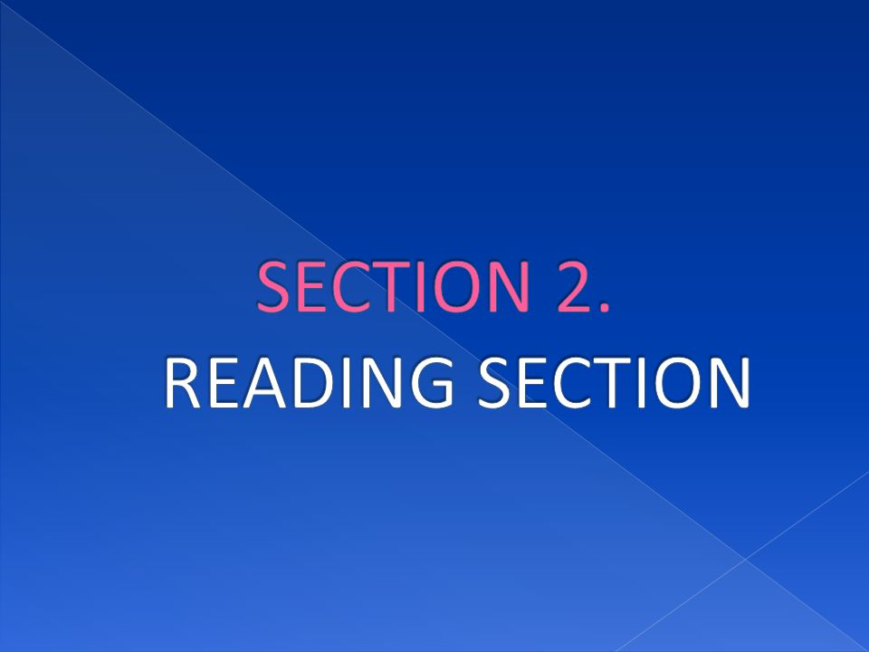 SECTION 2. READING SECTION