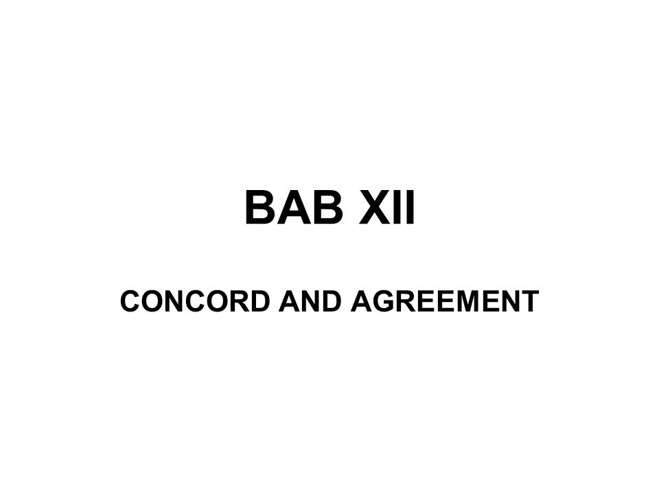 BAB XII CONCORD AND AGREEMENT