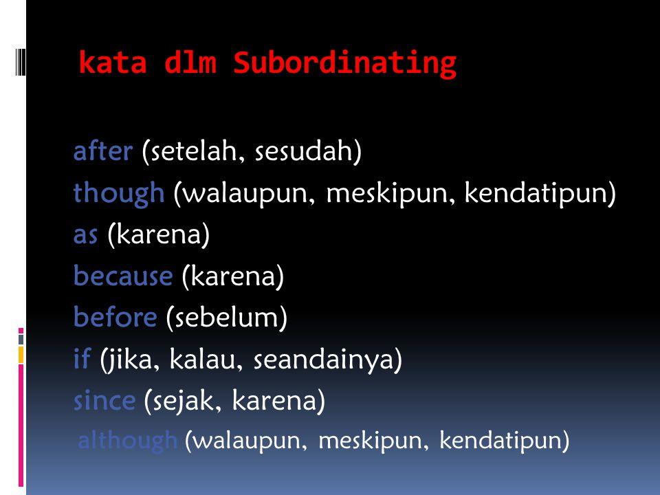 kata dlm Subordinating