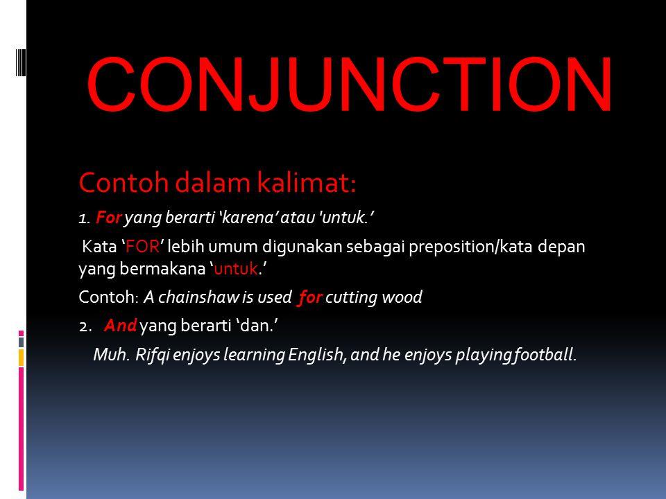 CONJUNCTION Contoh dalam kalimat: