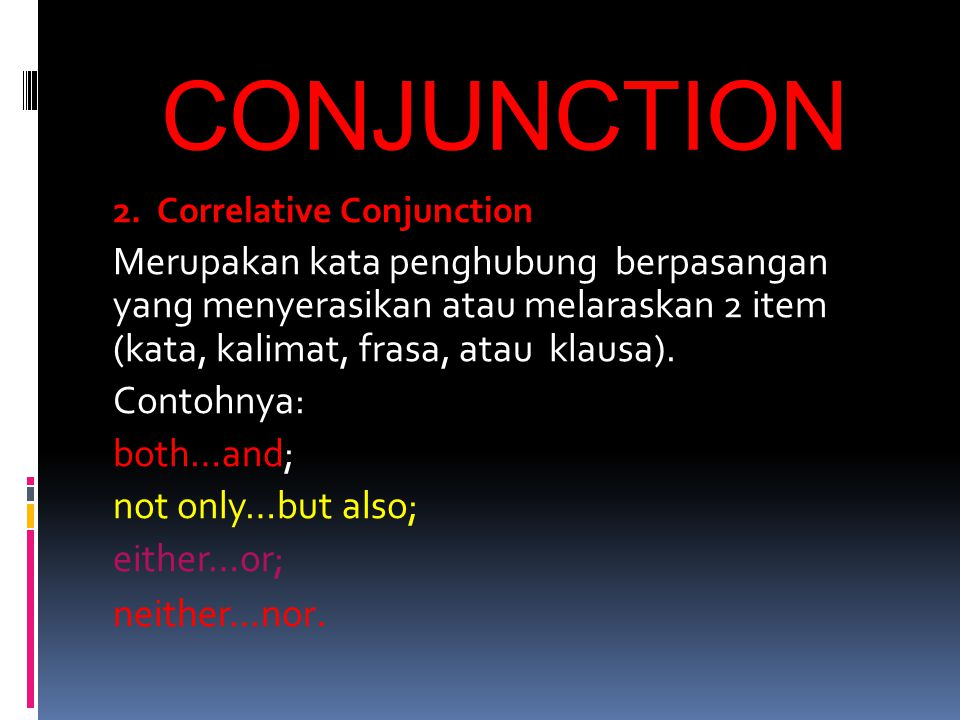 CONJUNCTION 2. Correlative Conjunction.