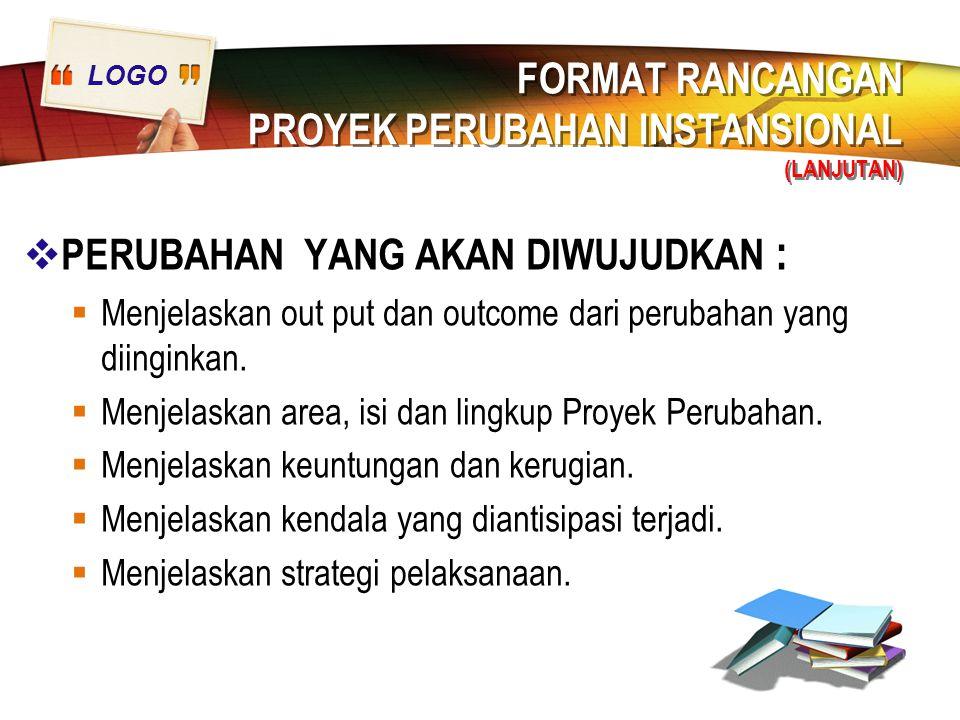FORMAT RANCANGAN PROYEK PERUBAHAN INSTANSIONAL (LANJUTAN)