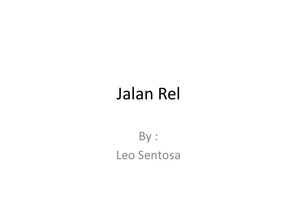 Jalan Rel By : Leo Sentosa