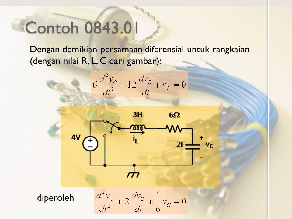 Contoh 0843.01 Dengan demikian persamaan diferensial untuk rangkaian (dengan nilai R, L, C dari gambar):