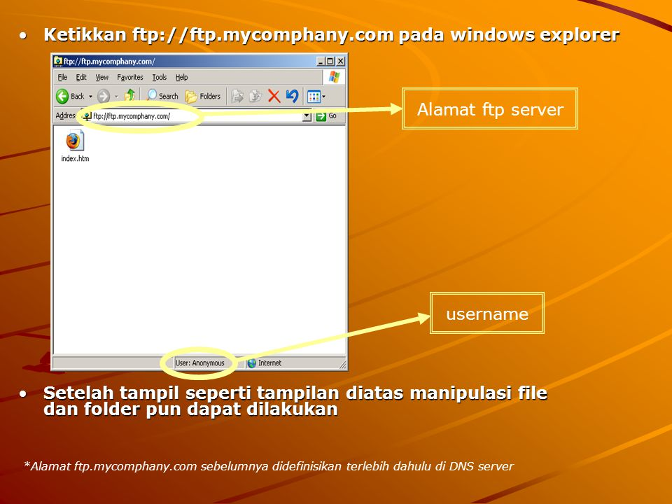 Ketikkan ftp://ftp.mycomphany.com pada windows explorer