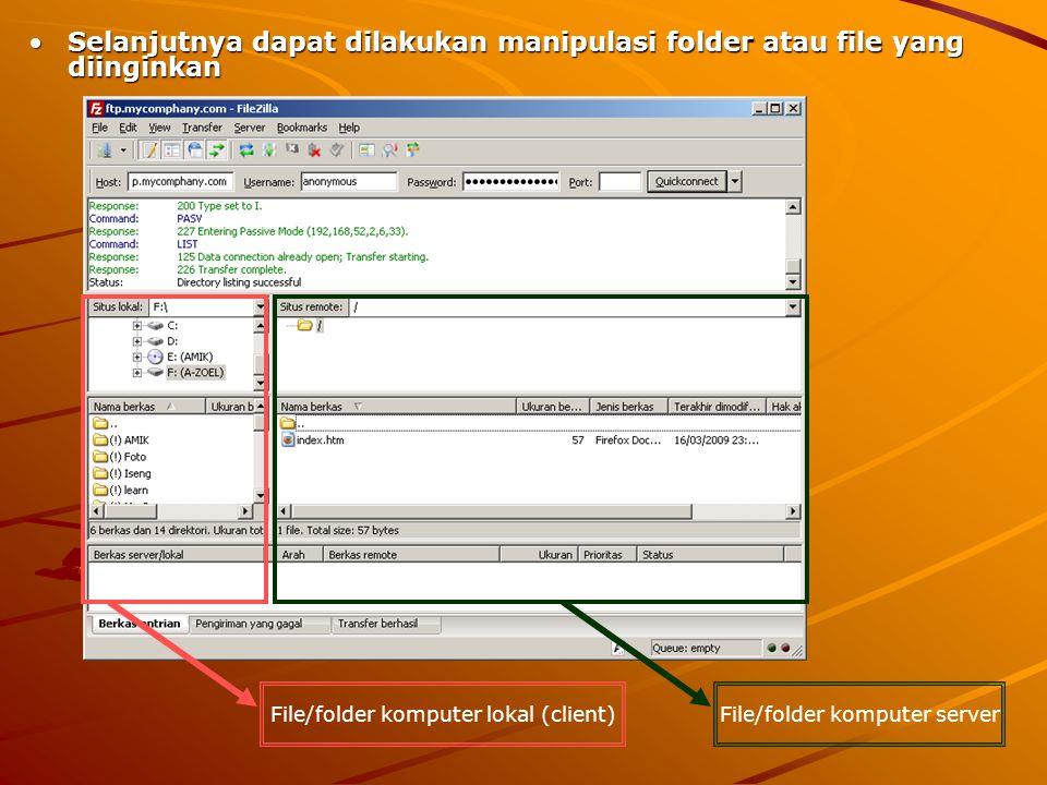Selanjutnya dapat dilakukan manipulasi folder atau file yang diinginkan
