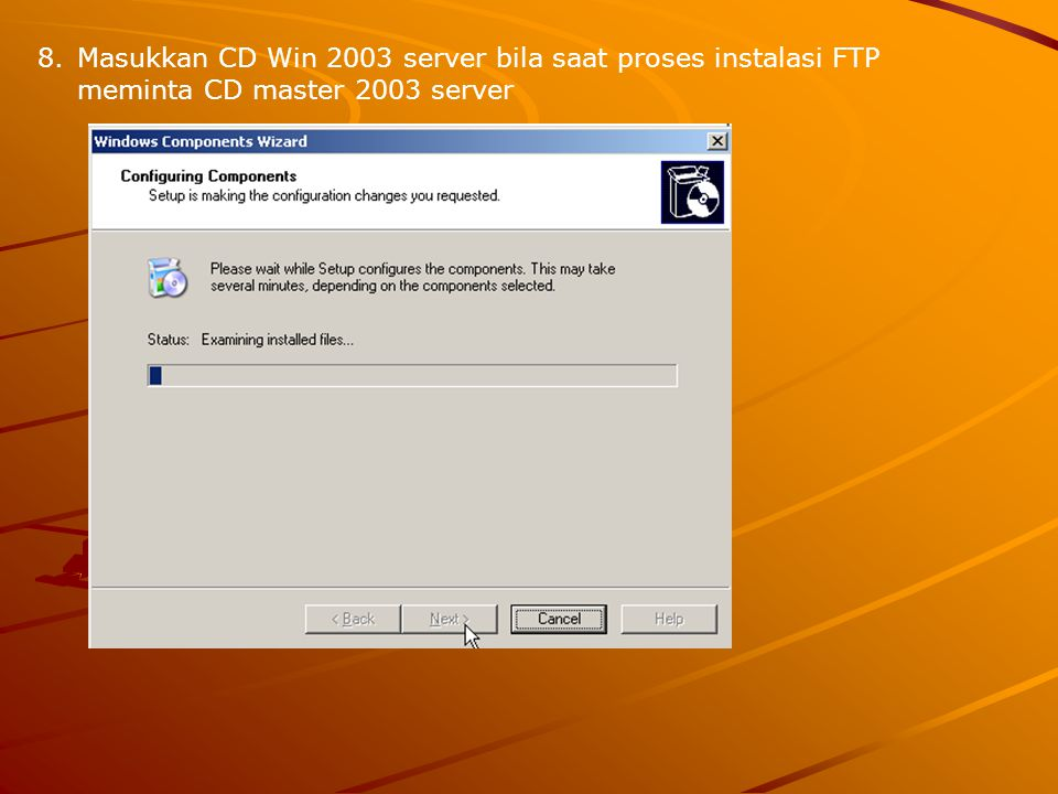 Masukkan CD Win 2003 server bila saat proses instalasi FTP meminta CD master 2003 server