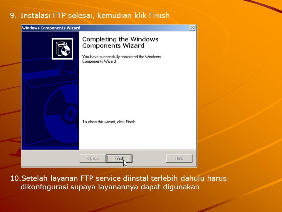 Instalasi FTP selesai, kemudian klik Finish