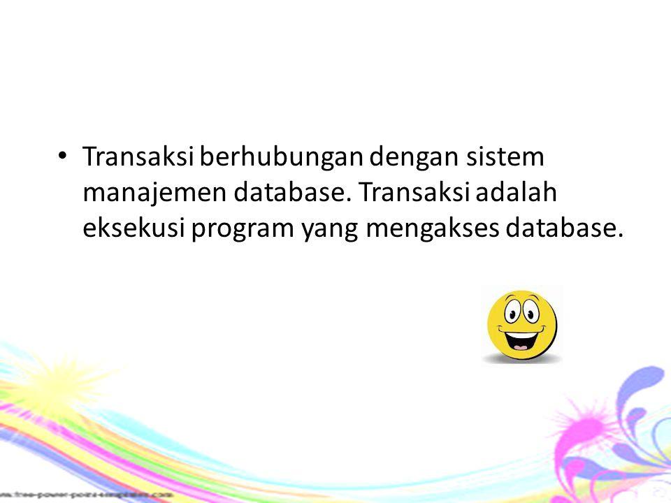 Transaksi berhubungan dengan sistem manajemen database