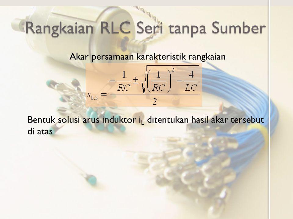 Rangkaian RLC Seri tanpa Sumber